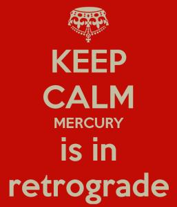 keep-calm-mercury-is-in-retrograde